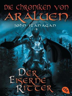 cover image of Die Chroniken von Araluen--Der eiserne Ritter