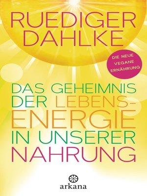 cover image of Das Geheimnis der Lebensenergie in unserer Nahrung