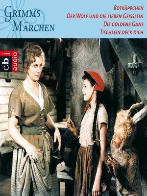 cover image of Rotkäppchen, Der Wolf und die sieben Geißlein, Die goldene Gans, Tischlein deck dich