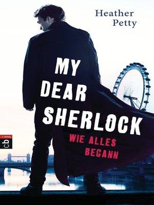 cover image of My Dear Sherlock--Wie alles begann
