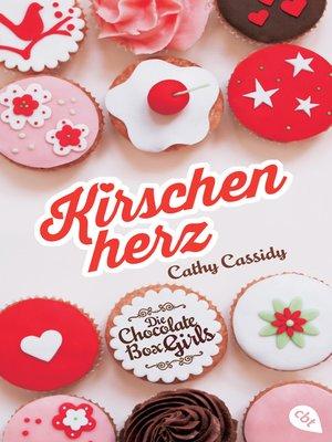 cover image of Die Chocolate Box Girls--Kirschenherz