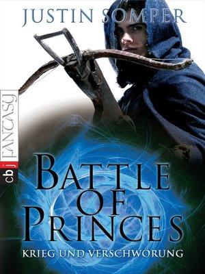 cover image of Battle of Princes--Krieg und Verschwörung