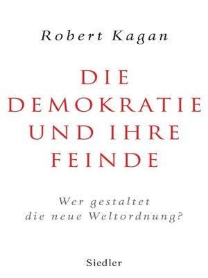 cover image of Die Demokratie und ihre Feinde