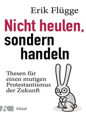 cover image of Nicht heulen, sondern handeln