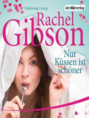 cover image of Nur Küssen ist schöner