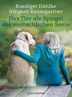 cover image of Das Tier als Spiegel der menschlichen Seele