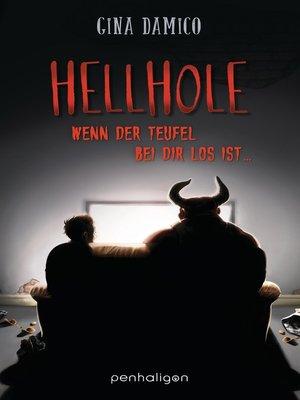 cover image of Hellhole--Wenn der Teufel bei dir los ist ...