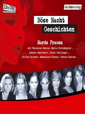 cover image of Böse-Nacht-Geschichten/Mords-Frauen
