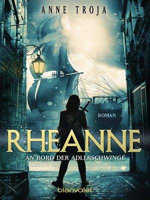 cover image of Rheanne--An Bord der Adlerschwinge