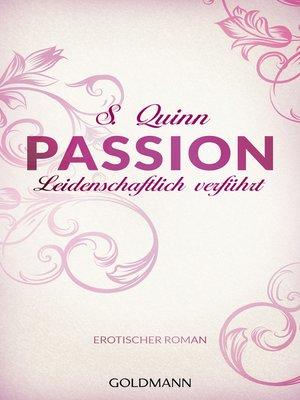 cover image of Passion. Leidenschaftlich verführt