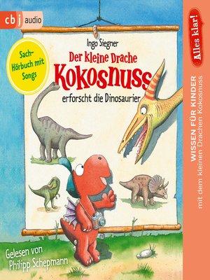 cover image of Alles klar! Der kleine Drache Kokosnuss erforscht... Die Dinosaurier