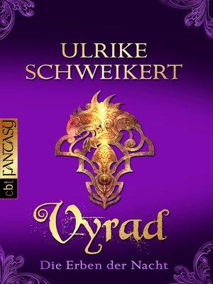 cover image of Die Erben der Nacht--Vyrad