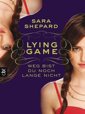 cover image of LYING  GAME--Weg bist du noch lange nicht