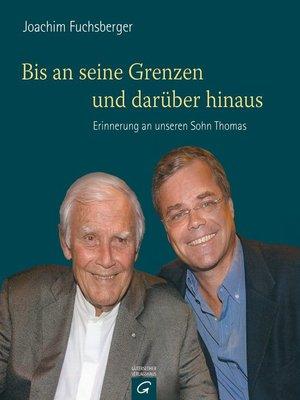 cover image of Bis an seine Grenzen--und darüber hinaus