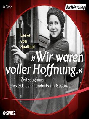 """cover image of """"Wir waren voller Hoffnung."""""""