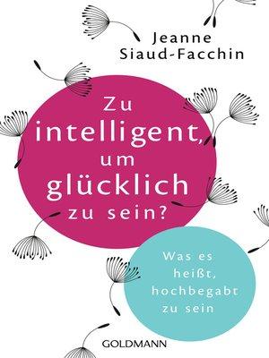 cover image of Zu intelligent, um glücklich zu sein?