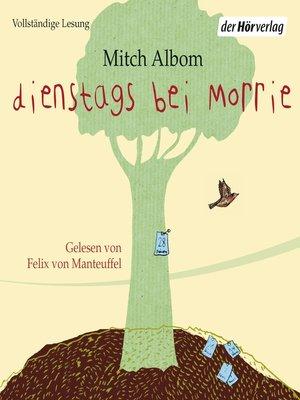 cover image of Dienstags bei Morrie