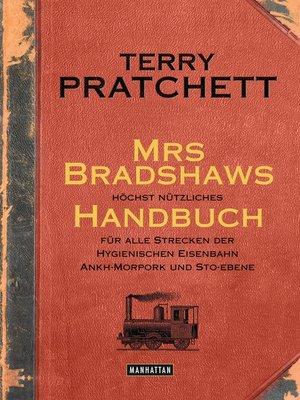 cover image of Mrs Bradshaws höchst nützliches Handbuch für alle Strecken der Hygienischen Eisenbahn Ankh-Morpork und Sto-Ebene