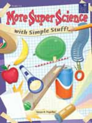 cover image of More Super Science with Simple Stuff