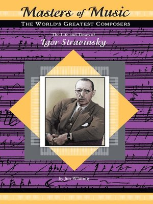 The life and times of igor stravinsky by jim whiting overdrive the life and times of igor stravinsky fandeluxe Choice Image