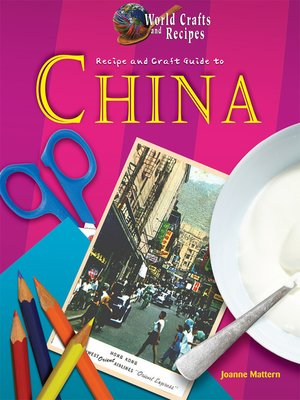 cover image of Recipe and Craft Guide to China