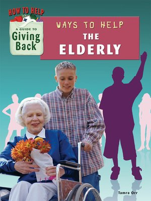 cover image of Ways to Help the Elderly