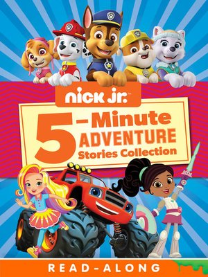 cover image of Nick Jr. 5-Minute Adventure Story Collection