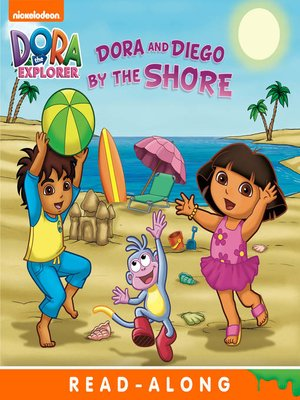 cover image of Dora and Diego by the Shore (Nickelodeon Read-Along)