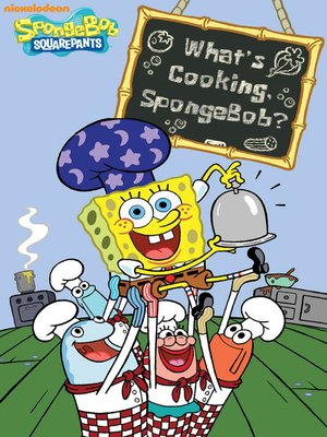 cover image of What's Cooking, SpongeBob?