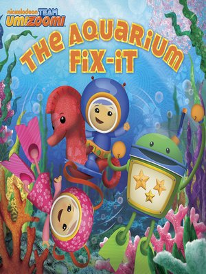 The Aquarium Fix-it by Nickelodeon Publishing · OverDrive ...