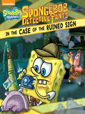 cover image of SpongeBob DetectivePants in the Case of the Ruined Sign