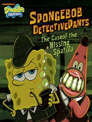 cover image of SpongeBob DetectivePants: The Case of the Missing Spatula