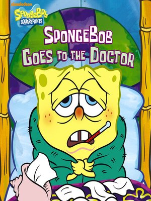 cover image of SpongeBob Goes to the Doctor