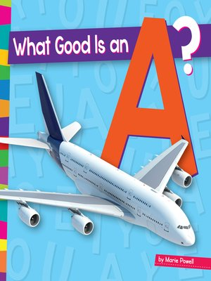 cover image of What Good Is an A?