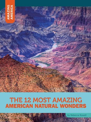 cover image of The 12 Most Amazing American Natural Wonders