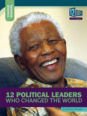 cover image of 12 Political Leaders Who Changed the World