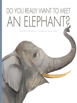 cover image of Do You Really Want to Meet an Elephant?