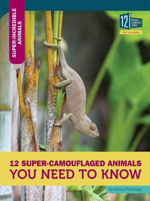cover image of 12 Super-Camouflaged Animals You Need to Know