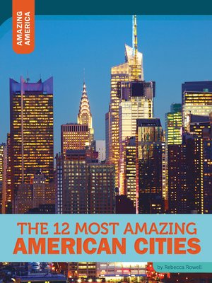 cover image of The 12 Most Amazing American Cities