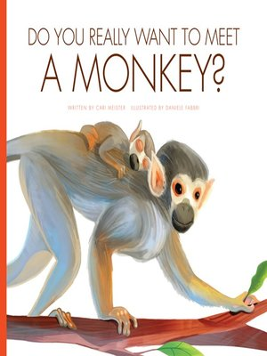 cover image of Do You Really Want to Meet a Monkey?