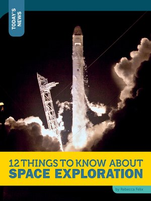 cover image of 12 Things to Know about Space Exploration