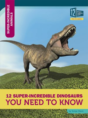 cover image of 12 Super-Incredible Dinosaurs You Need to Know