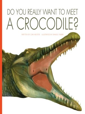 cover image of Do You Really Want to Meet a Crocodile?