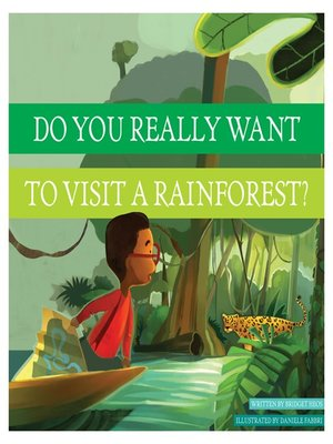 cover image of Do You Really Want to Visit a Rainforest?
