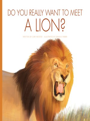cover image of Do You Really Want to Meet a Lion?