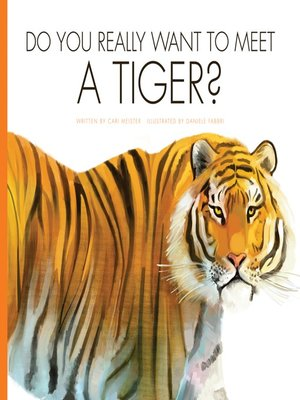 cover image of Do You Really Want to Meet a Tiger?