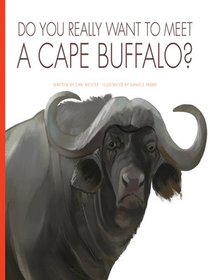 cover image of Do You Really Want to Meet a Cape Buffalo?