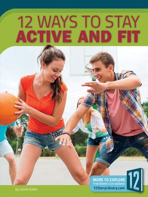 cover image of 12 Ways to Stay Active and Fit