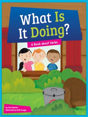 cover image of What Is It Doing? A Book About Verbs