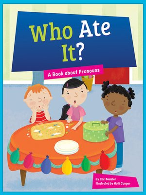 cover image of Who Ate It? A Book about Pronouns
